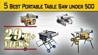 5 best portable table saw under 500 best portable table saw for woodworking 2017