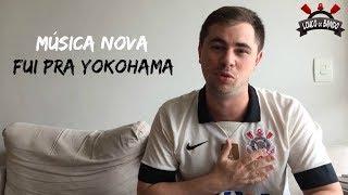 Baixar MÚSICA NOVA PRO CORINTHIANS - FUI PRA YOKOHAMA