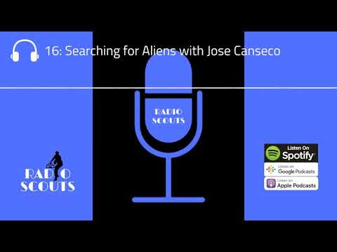 Radio Scouts Podcast Ep  16: Searching for Aliens with Jose Canseco