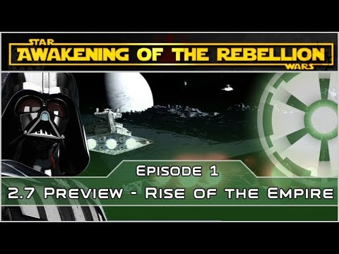 Rise of the Empire - Ep 1 [Empire] Awakening of the Rebellion - Empire at War Mod