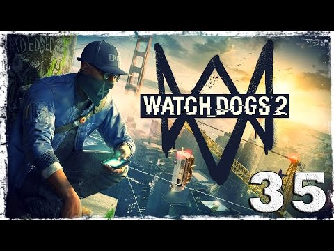 Смотреть прохождение игры Watch Dogs 2. #35: Ренч без маски!