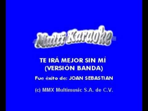 Joan Sebastian - Te Ira Mejor Sin Mi (banda)
