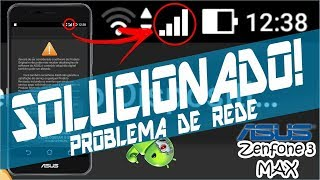 Como resolver o problema de rede do Zenfone 3 MAX ZC520TL