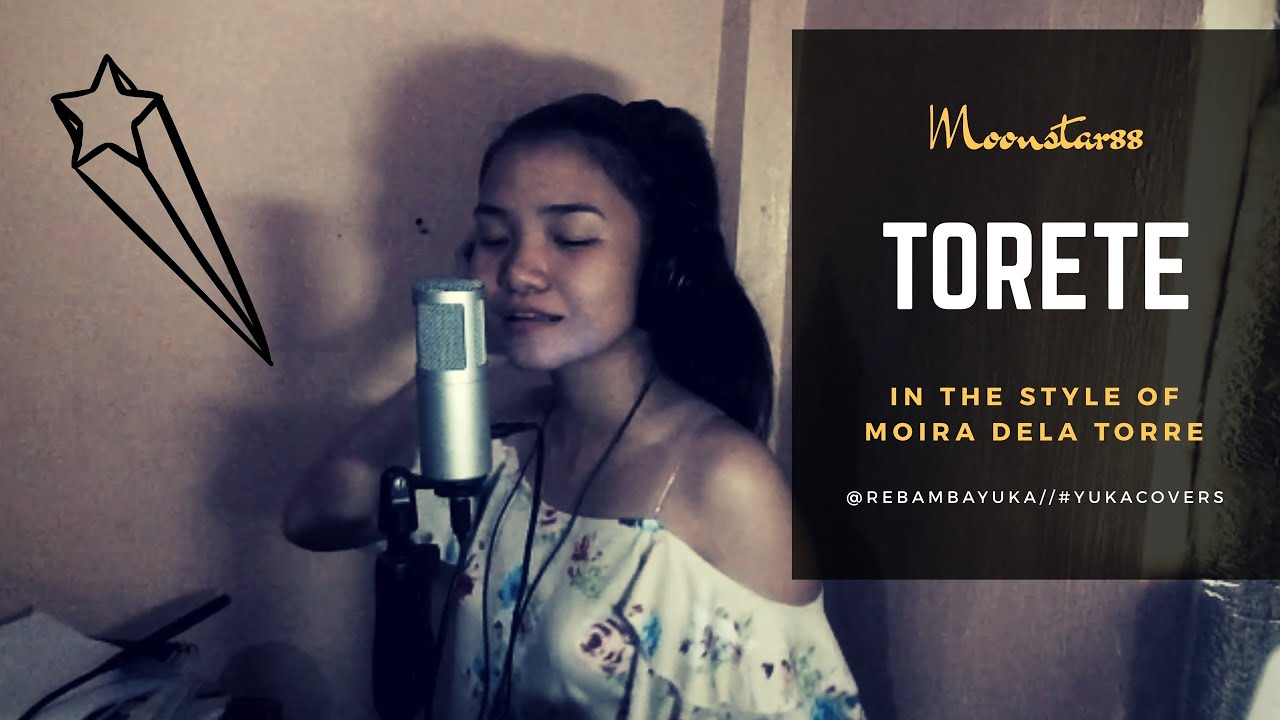 Torete - Moonstar88 (in the style of Moira Dela Torre) (COVER)
