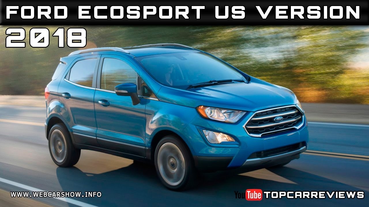 2018 ford ecosport us version review rendered price specs. Black Bedroom Furniture Sets. Home Design Ideas