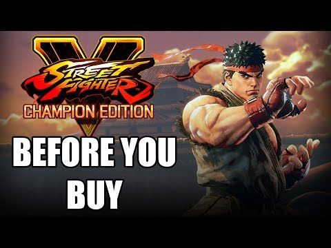 Street Fighter 5: Champion Edition - 8 Things You Should Know Before Buying