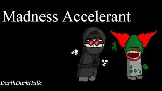 Madness Accelerant (Gameplay sin comentar).- DarthDarkHulk