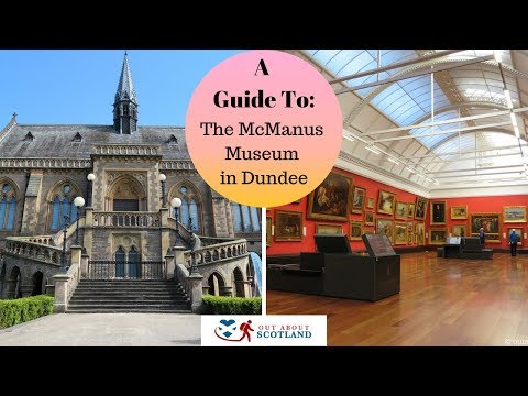 A Guide to Visiting The McManus Museum and Art Gallery in Dundee