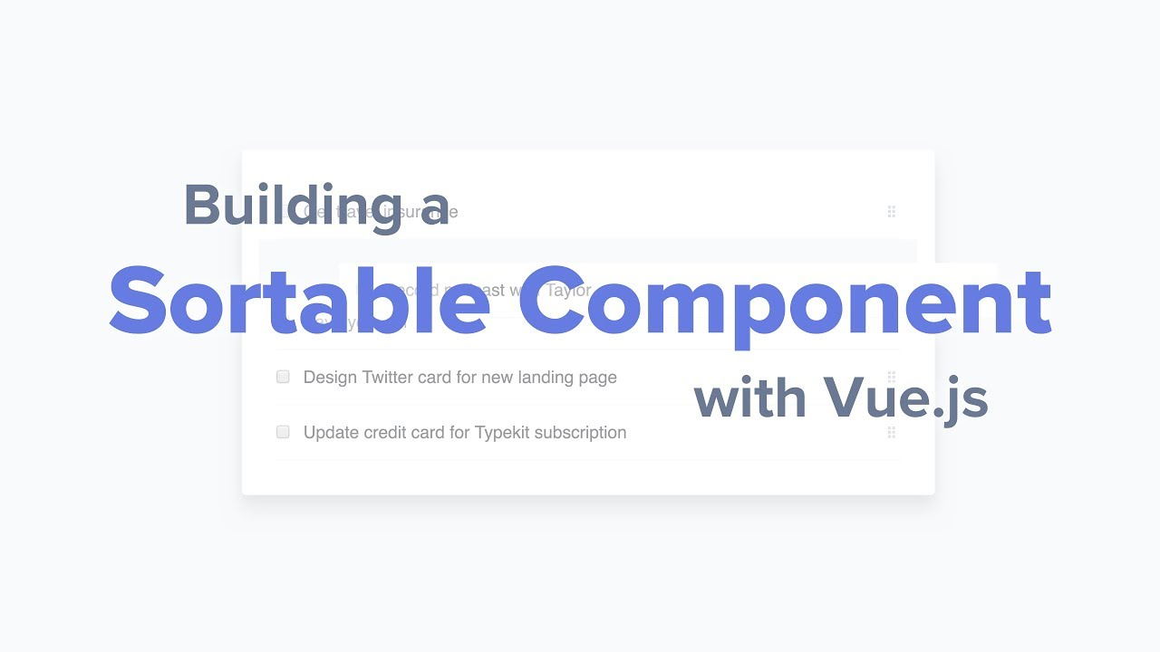 Building a Sortable Component with Vue js - YouTube