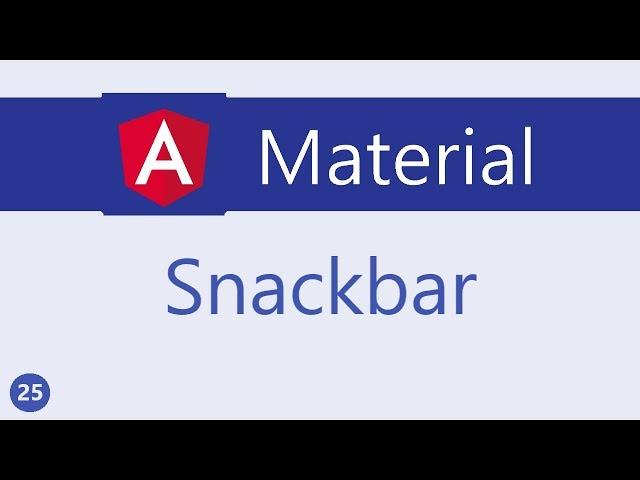 Angular Material Tutorial - 25 - Snackbar