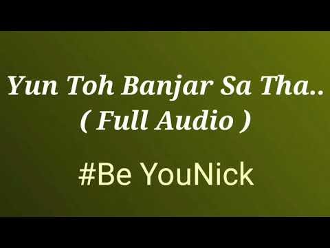 Yun Toh Banjar Sa Tha Mera Aashiyaa | Beyounick | Tushar Khair