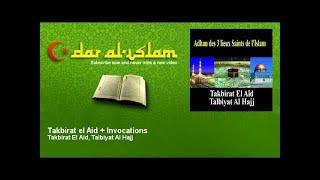 Takbirat El Aid, Talbiyat Al Hajj - Takbirat el Aid + Invocations - Dar al Islam