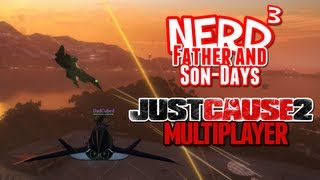 nerd³ s father and son days just cause 2 multiplayer