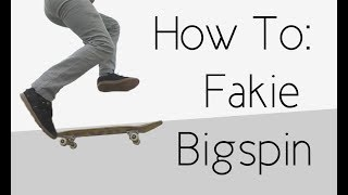 How To: Fakie Bigspin