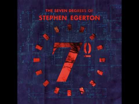 The Seven Degrees Of Stephen Egerton (Full Album)