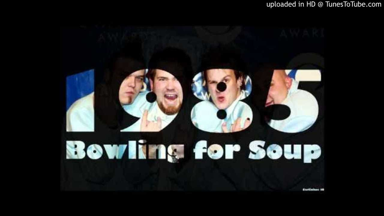 Bowling For Soup - 1985 - YouTube