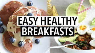 EASY HEALTHY BREAKFAST IDEAS | Simple + Delicious Recipes!