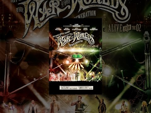 Jeff Wayne's Musical Version of The War Of The Worlds -- The New Generation: Alive On Stage