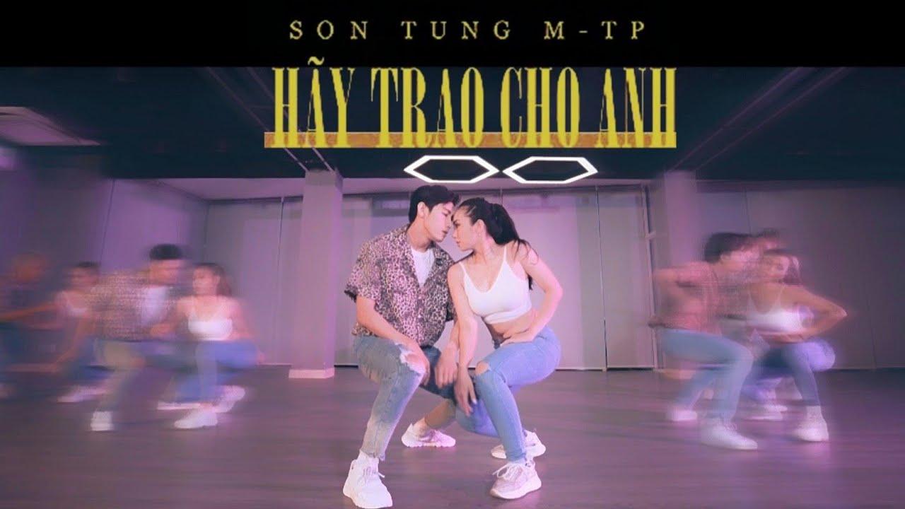 SƠN TÙNG M-TP   HÃY TRAO CHO ANH   Quang Dang Choreography