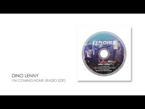 Dino Lenny - I'm Coming Home (Radio Edit) | Exploited