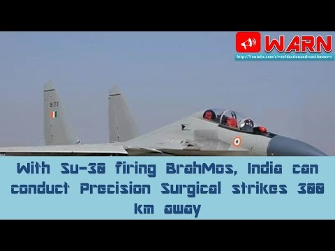 With Su-30 firing BrahMos, India can conduct Precision Surgical strikes 300 km away