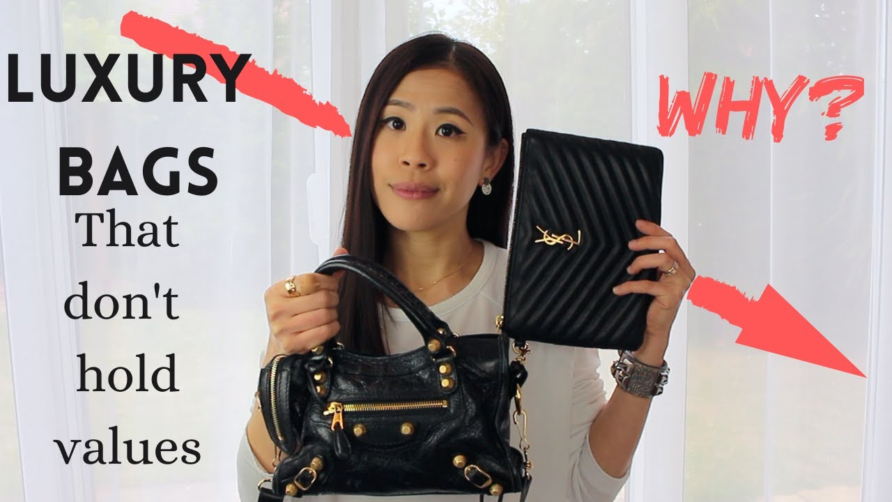 Luxury Bags Don't Hold Values and Why | What makes the best and worst investment designer handbags.