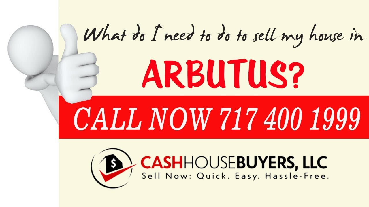 What do I need to do to sell my house fast in Arbutus MD   Call 7174001999   We Buy House Arbutus MD
