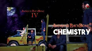 Download Andra And The Backbone - Chemistry (Official Lyric)