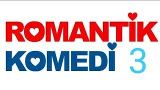 ROMANTİK KOMEDİ 3 YERLİ FİLM, FULL HD 1080p izle 2021 yapım