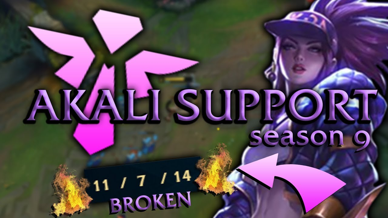 HOW TO PLAY AKALI SUPPORT IN SEASON 9 | ACTUALLY VIABLE !?! | League of Legends