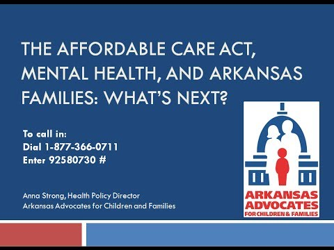 The Affordable Care Act, Mental Health, and Arkansas Families: What's Next?