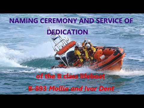 Naming Ceremony And Service Of Dedication of the B class lifeboat B-893 Mollie and Ivor Dent