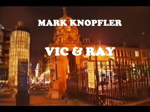 Mark knopfler vic and ray