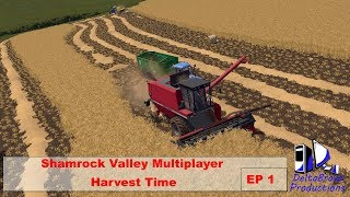FS17: Shamrock Valley Multiplayer - Harvest Time - EP 1