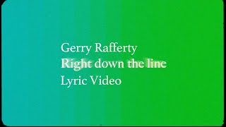 Gerry Rafferty - Right Down the Line (Lyric Video)