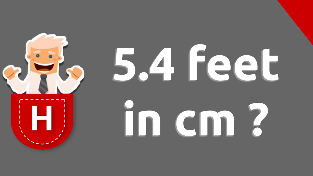 what is 5. 4 feet in cm