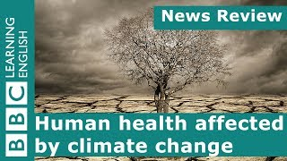 Human health affected by climate change: BBC News Review thumbnail
