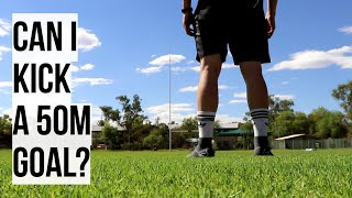 Can I still kick a 50m Rugby Goal?