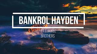 Brothers Bankrol Hayden ft. Luh Kel (Lyrics)