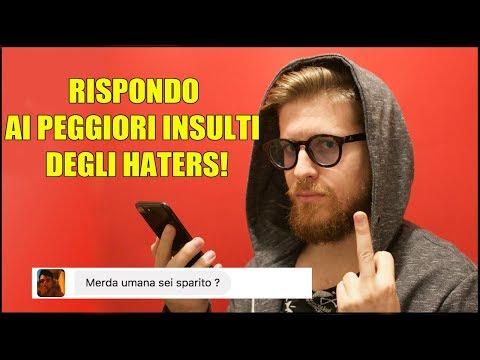 RISPONDO AI PEGGIORI INSULTI DEGLI HATERS!