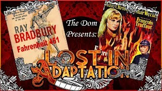 Fahrenheit 451, Lost in Adaptation ~ The Dom