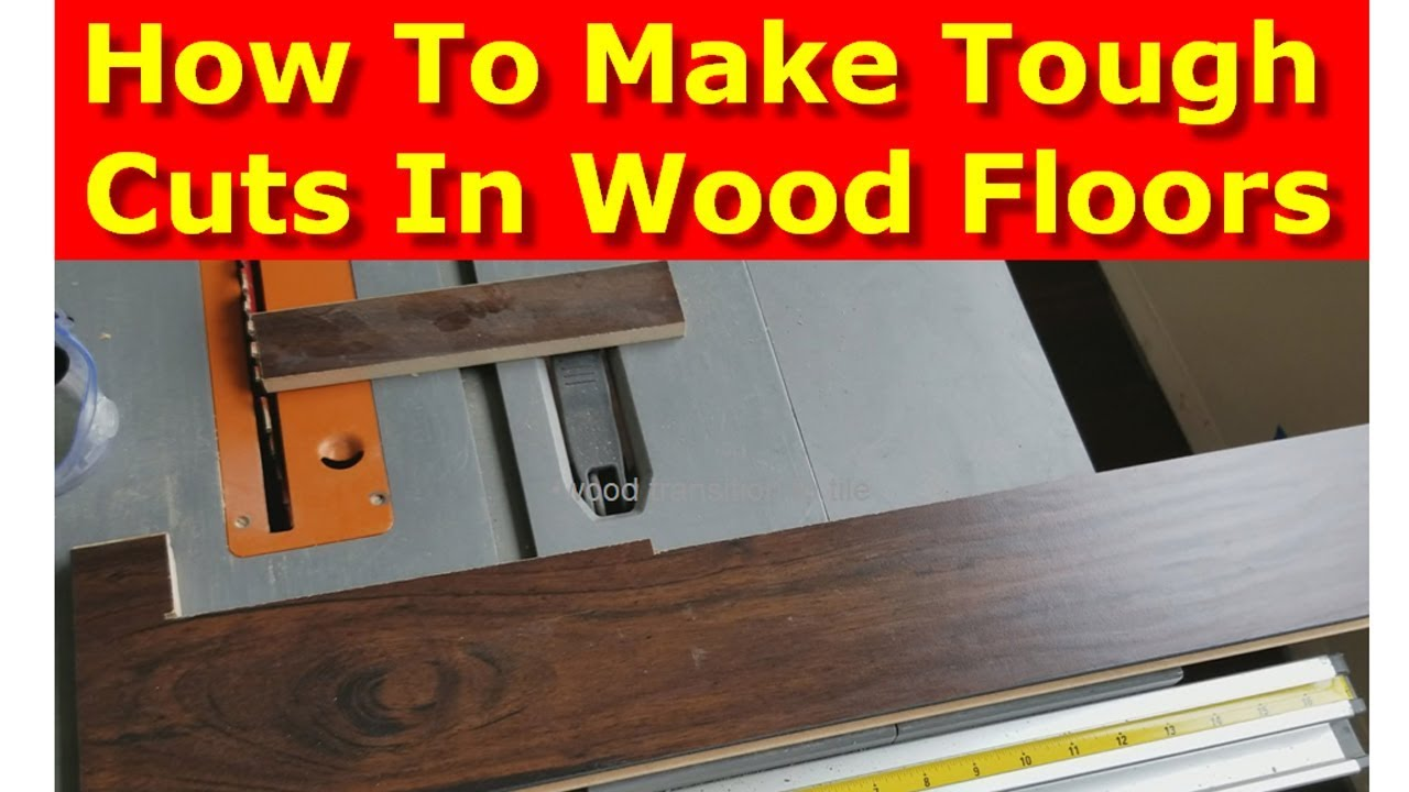 How To Cut Wood Flooring Difficult Laminate Cuts Youtube