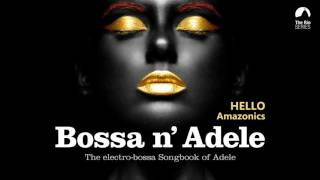 Hello - Bossa n` Adele - The Sexiest Electro-bossa Songbook of Adele - New 2017