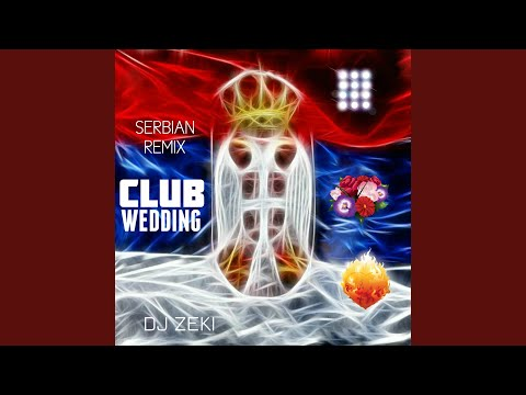 Club Wedding (Serbian Remix)
