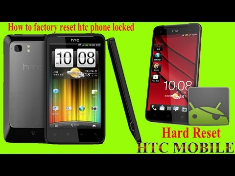 How to factory reset unlock htc phone locked new technology mobile 2017