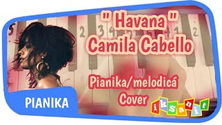 HAVANA MELODICÁ / PIANIKA | COVER BY IKSAN IT |