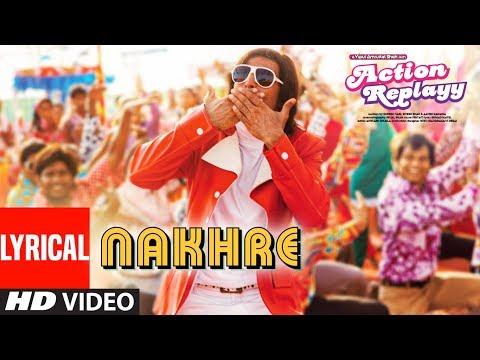 Lyrical: Nakhre | Action Replayy | Francois Castellino, Pritam | Akshay Kumar,Aishwarya Ray Bachchan