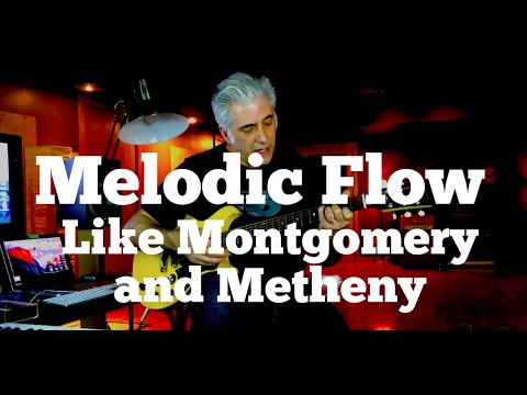 Melodic Flow: Creating Phrases Like Montgomery and Metheny