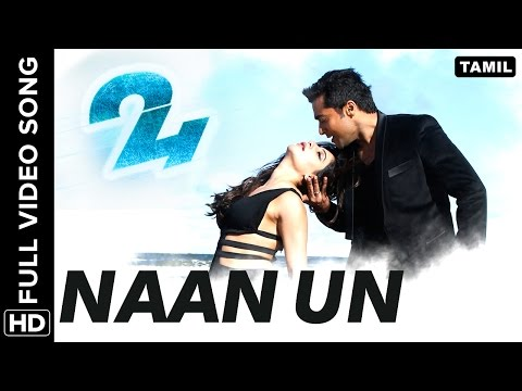 Naan Un Full  Song  24 Tamil Movie