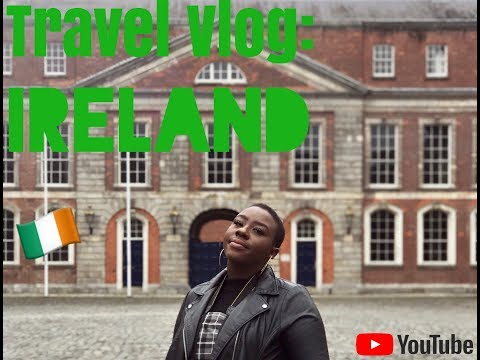 Ireland Travel Vlog | Dublin & Northern Ireland